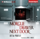Morgue Drawer Next Door - eAudiobook