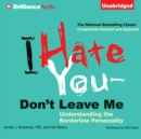 I Hate You-Don't Leave Me : Understanding the Borderline Personality - eAudiobook