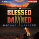 The Blessed and the Damned - eAudiobook