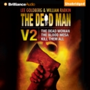 The Dead Man Vol 2 : The Dead Woman, The Blood Mesa, Kill Them All - eAudiobook