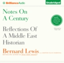 Notes on a Century : Reflections of a Middle East Historian - eAudiobook