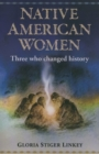 Native American Women: Three Who Changed History - eBook