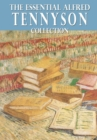 The Essential Alfred Tennyson Collection - eBook