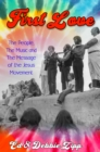 First Love: The People, The Music and The Message of the Jesus Movement - eBook