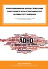 "Positive Behaviour Support Strategies for Students with Attention Deficit Hyperactivity Disorder: A Step by Step Guide to Assessing a€"" Managing a€"" Preventing Emotional and Behavioural Difficulti - eBook"