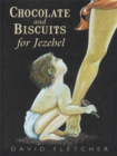 Chocolate and Biscuits for Jezebel - eBook