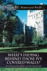 What's Hiding Behind Those Ivy Covered Walls? : An Expose on America's Universities - eBook