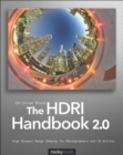 The HDRI Handbook 2.0 : High Dynamic Range Imaging for Photographers and CG Artists - eBook