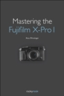Mastering the Fujifilm X-Pro 1 - eBook