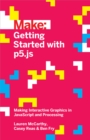 Getting Started with p5.js : Making Interactive Graphics in JavaScript and Processing - eBook