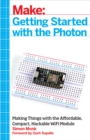 Getting Started with the Photon : Making Things with the Affordable, Compact, Hackable WiFi Module - eBook