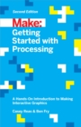 Getting Started with Processing : A Hands-On Introduction to Making Interactive Graphics - eBook