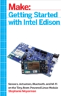 Getting Started with Intel Edison : Sensors, Actuators, Bluetooth, and Wi-Fi on the Tiny Atom-Powered Linux Module - eBook