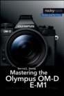 Mastering the Olympus OM-D E-M1 - eBook