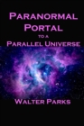 Paranormal Portal to a Parallel Universe - eBook