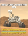 NASA's Management of the Mars Science Laboratory Project (MSL): Inspector General Report on Technical and Financial Problems with Mars Exploration Program Rover - eBook