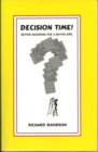 Decision Time! Better Decisions for a Better Life - eBook