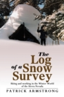 The Log of a Snow Survey : Skiing and Working in the Winter World of the Sierra Nevada - eBook