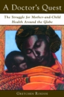 A Doctor's Quest : The Struggle for Mother and Child Health Around the Globe - eBook