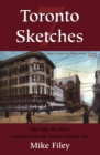 Toronto Sketches 7 : The Way We Were - eBook
