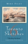 Toronto Sketches 6 : The Way We Were - eBook