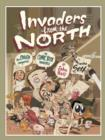 Invaders from the North : How Canada Conquered the Comic Book Universe - eBook
