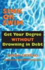 Sink or Swim : Get Your Degree Without Drowning in Debt - eBook