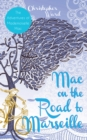 Mac on the Road to Marseille : The Adventures of Mademoiselle Mac - eBook