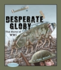 Desperate Glory : The Story of WWI - eBook