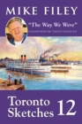 "Toronto Sketches 12 : ""The Way We Were"" - eBook"