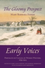 The Gloomy Prospect : Early Voices - Portraits of Canada by Women Writers, 1639-1914 - eBook