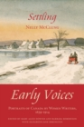 Settling : Early Voices - Portraits of Canada by Women Writers, 1639-1914 - eBook