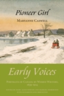 Pioneer Girl : Early Voices - Portraits of Canada by Women Writers, 1639-1914 - eBook