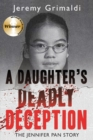 A Daughter's Deadly Deception : The Jennifer Pan Story - eBook