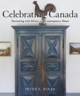 Celebrating Canada : Decorating with History in a Contemporary Home - Book