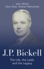 J.P. Bickell : The Life, the Leafs, and the Legacy - eBook