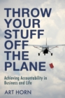 Throw Your Stuff Off the Plane : Achieving Accountability in Business and Life - eBook