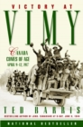 Victory at Vimy : Canada Comes of Age, April 9-12, 1917 - eBook