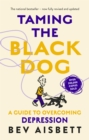 Taming The Black Dog Revised Edition - eBook