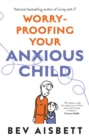 Worry-Proofing Your Anxious Child - eBook