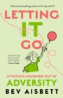 Letting it Go : Attaining Awareness Out of Adversity - eBook