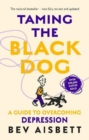 Taming The Black Dog Revised Edition - Book