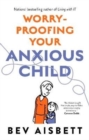 Worry-Proofing Your Anxious Child - Book