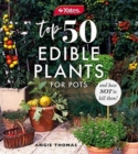Yates Top 50 Edible Plants for Pots and How Not to Kill Them! - Book