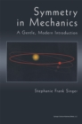 Symmetry in Mechanics : A Gentle, Modern Introduction - eBook