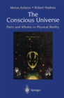 The Conscious Universe : Parts and Wholes in Physical Reality - eBook