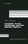 Groupoids, Inverse Semigroups, and their Operator Algebras - eBook