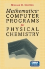 Mathermatica(R) Computer Programs for Physical Chemistry - eBook