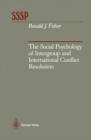 The Social Psychology of Intergroup and International Conflict Resolution - eBook