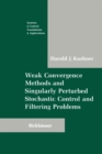Weak Convergence Methods and Singularly Perturbed Stochastic Control and Filtering Problems - eBook